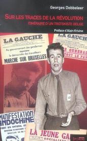 Sur Les Traces De La Revolution ; Itineraire D'Un Trotskiste Belge - Intérieur - Format classique