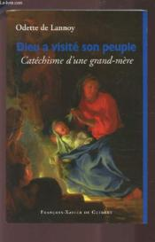 Dieu A Visite Son Peuple : Petit Catechisme D'Une Grand-Mere - Couverture - Format classique