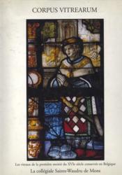 Corpus vitrearum ; les vitraux de la première moitie du XVIe conserves en Belgique t.5 - Couverture - Format classique
