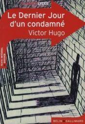 Le dernier jour d'un condamné, de Victor Hugo ; texte intégral ; dossier - Couverture - Format classique