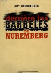 Derriere Les Barbeles De Nuremberg. - Couverture - Format classique