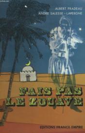 Fais Pas Le Zouave. - Couverture - Format classique
