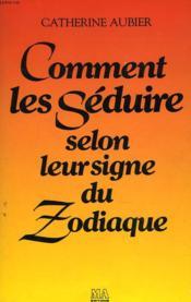 Comment Les Seduire.Signe Zod - Couverture - Format classique
