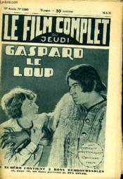 Le Film Complet Du Jeudi N° 1000 - 10e Annee - Gaspard Le Loup - Couverture - Format classique