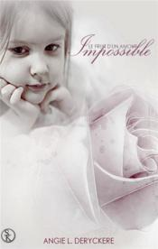 Vente  Le fruit d'un amour impossible t.1  - Deryckere-A L. - Angie L. Deryckere