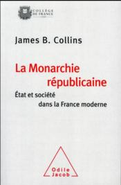 Vente livre :  La monarchie républicaine  - James B. Collins