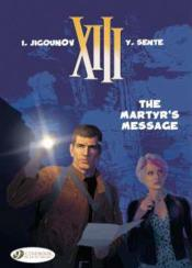 Vente livre :  XIII T.22 ; the martyr's message  - Collectif - Yves Sente - Youri Jigounov