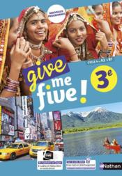 Vente livre :  Give me five ! ; anglais ; 3e ; manuel de l'élève (édition 2017)  - Collectif - M Brusson - H Hadrian - Helene Adrian - Michel Brusson