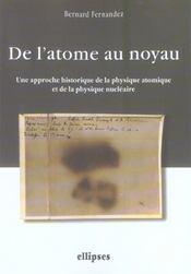 De L'Atome Au Noyau Une Approche Historique De La Physique Atomique Et De La Physique Nucleaire - Intérieur - Format classique