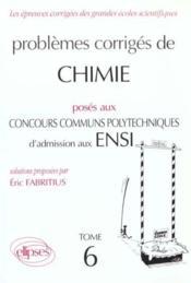 Problemes Corriges De Chimie Concours Communs Polytechniques Ensi Tome 6 1994-1995 - Couverture - Format classique