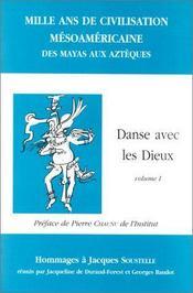 Mille ans de civilisation mésoaméricaine ; des mayas aux aztèques ; danse avec les dieux t.1 - Intérieur - Format classique
