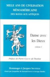 Mille ans de civilisation mésoaméricaine ; des mayas aux aztèques ; danse avec les dieux t.1 - Couverture - Format classique