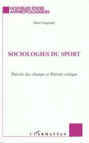 Sociologies Du Sport Theorie Des Champs Et Theor - Intérieur - Format classique