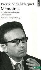 Mémoires t.1 ; la brisure et l'attente, 1930-1955 - Intérieur - Format classique
