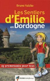 Les Sentiers D'Emilie ; Emilie Dordogne - Couverture - Format classique