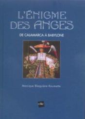 L'enigme des anges ; de calamarca a babylone - Couverture - Format classique