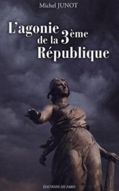 L'agonie de la 3ème république - Couverture - Format classique
