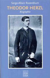 Theodor Herzl ; Biographie - Intérieur - Format classique