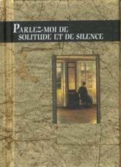 Parlez-Moi De Solitude Et De Silence - Couverture - Format classique