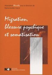 Migration, blessure psychique et somatisation - Couverture - Format classique