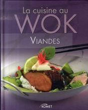 La cuisine au wok ; viandes - Intérieur - Format classique