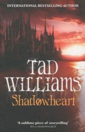 Vente livre :  Shadowheart - shadowmarch: book 4  - Tad Williams