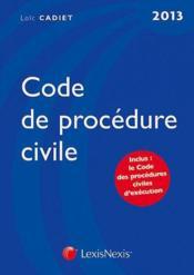 Code de procédure civile 2013 ; le code des procédures civiles d'exécution - Couverture - Format classique