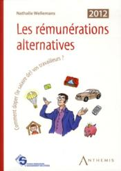 Vente livre :  Les rémunerations alternatives (5eme édition)  - Wellemans Nathalie