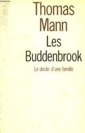 Les Buddenbrook. Le Declin D'Une Famille. - Couverture - Format classique