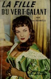La Fille Du Vert-Galant. Collection Le Livre Populaire N° 359. - Couverture - Format classique