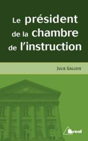 Vente  Le président de la chambre de l'instruction (2e édition)  - Julie Gallois