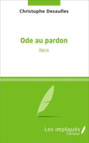 Ode au pardon  - Christophe Desaulles