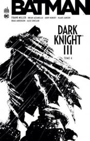 Batman dark knight III T.4  - Brian Azzarello - Frank Miller - Andy Kubert