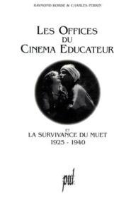 Offices Du Cinema Educateur Et La Survivance Du Muet 1925-40 - Couverture - Format classique