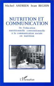 Nutrition et communication ; de l'éducation nutritionnelle conventionnelle à la communication sociale en nutrition - Couverture - Format classique