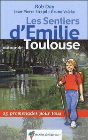 Les sentiers d'Emilie autour de Toulouse ; 25 promenades pour tous - Couverture - Format classique