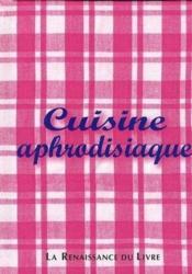 Cuisine aphrodisiaque - Couverture - Format classique