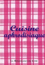 Cuisine aphrodisiaque - Intérieur - Format classique