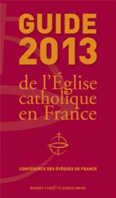 Vente livre :  Guide 2013 de l'Eglise catholique en France  - Collectif
