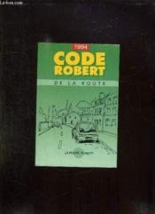 Code De La Route Robert. Conforme Au Programme Officiel Des Examens Avec Texts De Controle. - Couverture - Format classique