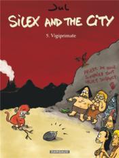 Silex and the city t.5 ; vigiprimate - Couverture - Format classique