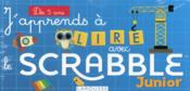 J'apprends à lire avec le Scrabble junior  - Collectif