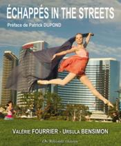 Vente livre :  Échappés in the streets  - Valerie Fourrier - Ursula Bensimon