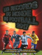 Vente livre :  Les records du monde du football (édition 2017)  - Keir Radnedge