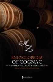 Vente livre :  Encyclopedia of cognac ; vineyards, stills and wine cellars  - Michel Guillard - Nicholas Faith