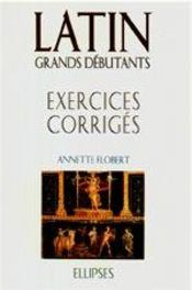 Latin Grands Debutants Exercices Corriges - Intérieur - Format classique