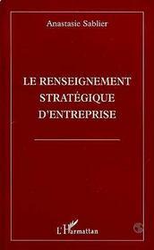 Le Renseignement Strategique D'Entreprise - Intérieur - Format classique