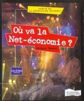 Ou Va La Net-Economie - Couverture - Format classique