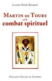 Martin de Tours et le combat spirituel - Couverture - Format classique