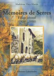 Memoires De Serres Village Cevenol (1850 - 1950) - Couverture - Format classique
